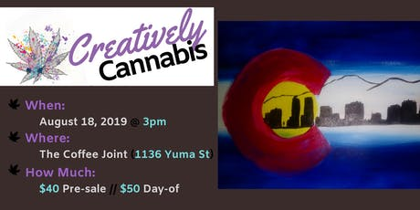 Creatively Cannabis: Tokes and Brush Strokes @ The Coffee Joint (8/18/19) tickets