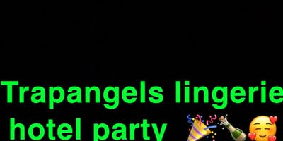 TrapAngels Pajama/Lingerie Party
