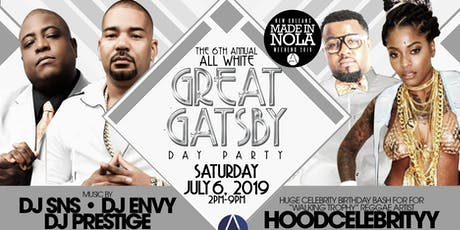 6th Annual ALL WHITE GREAT GATSBY Hosted By HOODCELEBRITYY, DJ ENVY & S&S during Essence Festival tickets