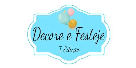 Decore e Festeje - 1ª Edição ingressos