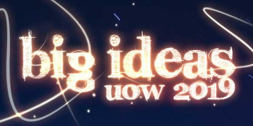 UOW Big Ideas Festival 2019