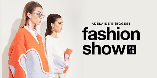 Adelaide's Biggest Fashion Show