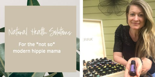 Natural Health Solutions for the *not so* modern hippie mama