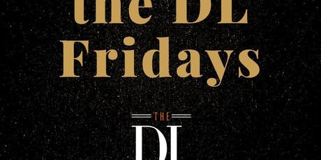 Keep it on the DL Fridays at The DL Free Guestlist - 8/23/2019 tickets
