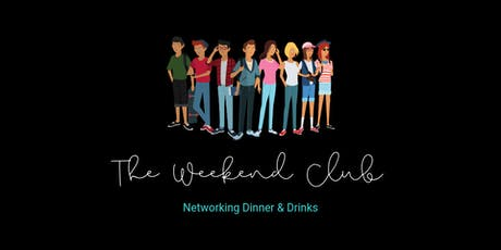 The Weekend Club - Networking Dinner & Drinks tickets