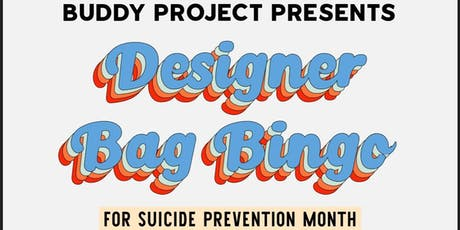 Buddy Project's 2nd Annual Suicide Prevention Month Designer Bag Bingo tickets