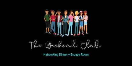 The Weekend Club - Networking Dinner + Escape Room tickets