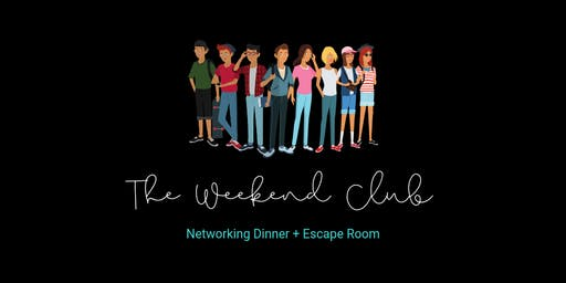 The Weekend Club - Networking Dinner + Escape Room