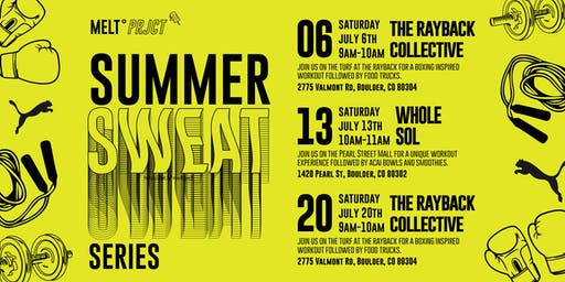MELTprjct presents: Summer SWEAT Series