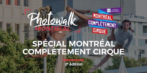 Photowalk Montréal | Spécial Montréal Complètement Cirque