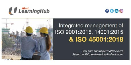 Preview Talk: Integrated management of ISO9001, ISO14001 & ISO45001: 2018 tickets