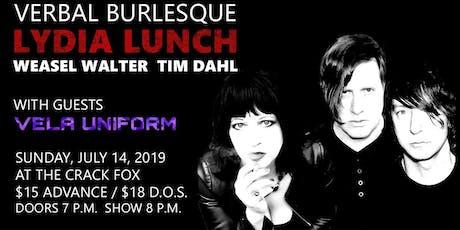 Lydia Lunch: Verbal Burlesque / Vela Uniform at The Crack Fox tickets