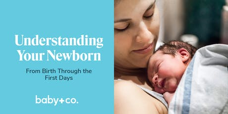 Understanding Your Newborn: From Birth Through the First Days tickets