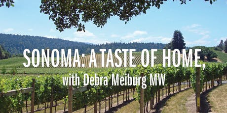 SONOMA: A TASTE OF HOME, WITH DEBRA MEIBURG MW tickets