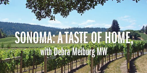SONOMA: A TASTE OF HOME, WITH DEBRA MEIBURG MW