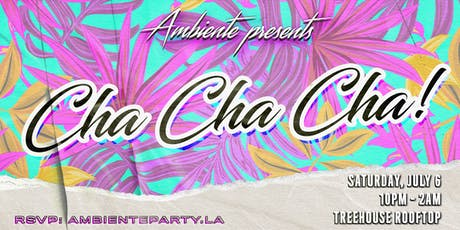 Ambiente Presents: Cha Cha Cha tickets
