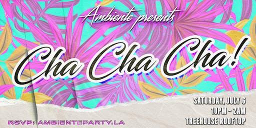 Ambiente Presents: Cha Cha Cha