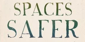 Making Spaces Safer: A Workshop with Shawna Potter
