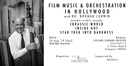 Film Music & Orchestration in Hollywood with Dr. Norman Ludwin [Singapore] tickets