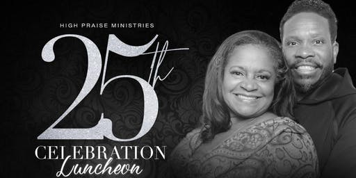 High Praise Ministries 25th Celebration Luncheon