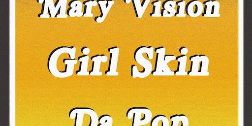 Mary Vision / GIRL SKIN / DA POP