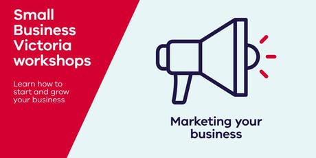 Marketing Your Business - How to Get it Right the First Time (E21711) tickets