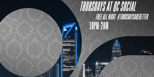 QC Social Thursdays- FREE ALL NIGHT!