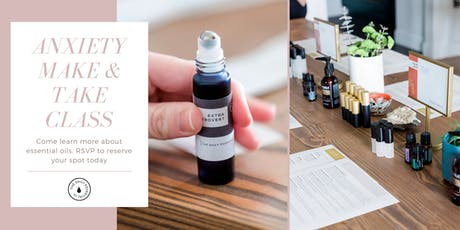 Aromatics for Anxiety - Make & Take Class tickets