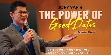 Joey Yap's The Power of Good Dates by Dawson Wong tickets