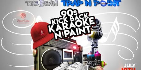 THE BEAN TRAP N PAINT 90S KICKBACK KARAOKE N PAINT tickets