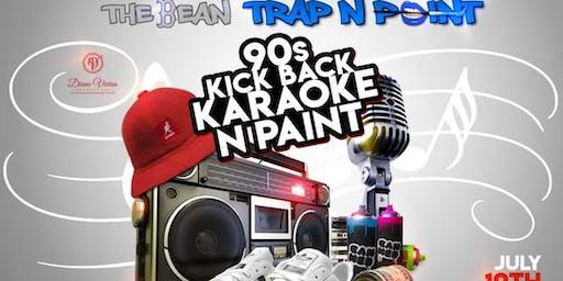 THE BEAN TRAP N PAINT 90S KICKBACK KARAOKE N PAINT