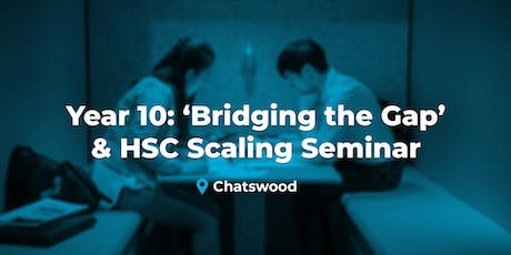 Year 10 'Bridging the Gap & How Scaling Works'- Chatswood, Sun. 21 July tickets
