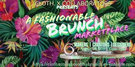 A Fashionable BRUNCH | CLOTH. X COLLABORATOR tickets