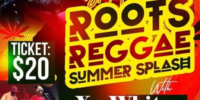 1ST ANNUAL ROOTS REGGAE SUMMER SPLASH