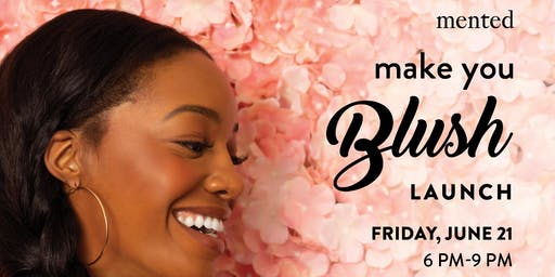 Mented Make You Blush Launch