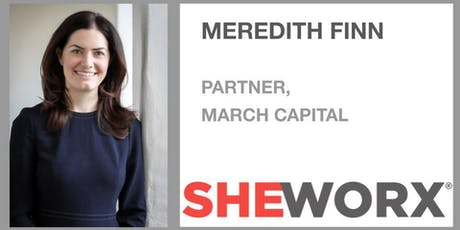SheWorx NYC Breakfast Roundtable: Meredith Finn, Partner, March Capital tickets