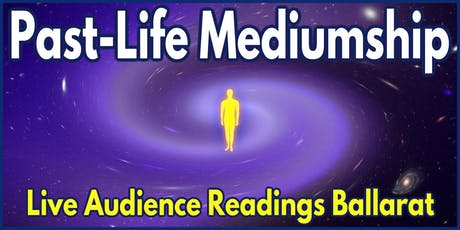 Past-Life Mediumship - Live Audience Readings Ballarat tickets