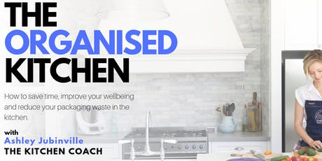 The Organised Kitchen - Gold Coast tickets
