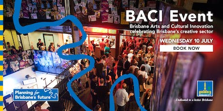 Brisbane Arts and Culture Innovation (BACI) Event 2019 tickets