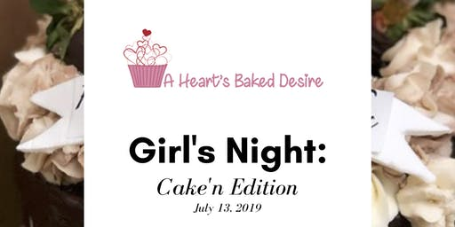 Girls Night Cake'n Edition