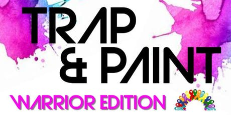Trap and Paint - Warrior Edition  tickets