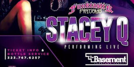 FUNKTASTIK Fridays presents STACEY Q tickets