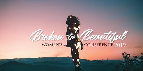 Broken to Beautiful Womens+ Conference 2019 tickets