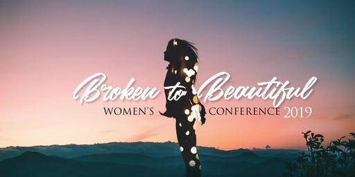 Broken to Beautiful Womens+ Conference 2019