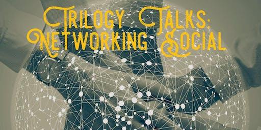 Trilogy Talks Networking Social
