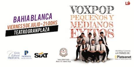 VOXPOP en Bahía Blanca acceso con entrada solidaria. entradas