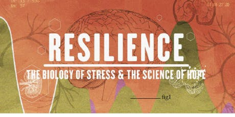 Movie Screening - Resilience: The Biology of Stress and the Science of Hope tickets