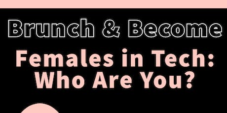 Brunch & Become: Females in Tech - Who are you? tickets
