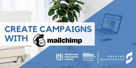 Create Marketing Campaigns with Mailchimp - Greater Shepparton  tickets