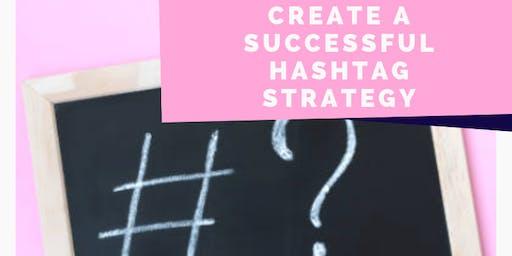 Create a Successful Hashtag Strategy